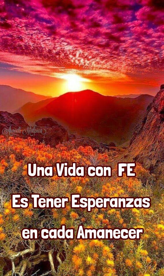 Una Vida Con Fe Es Tener Esperanzas En Cada Amanecer