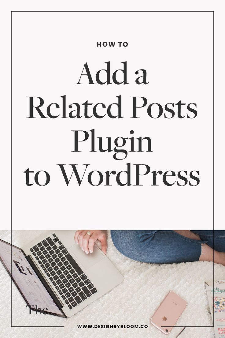 How to Add a Related Posts Plugin to WordPress Tips for