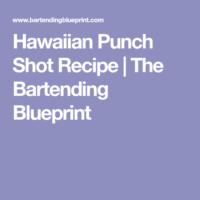 Hawaiian punch shot recipe the bartending blueprint new years hawaiian punch shot recipe the bartending blueprint malvernweather Image collections