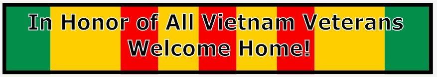 In Honor of All Vietnam Veterans Welcome Home! Banner 2757 | sign11.com
