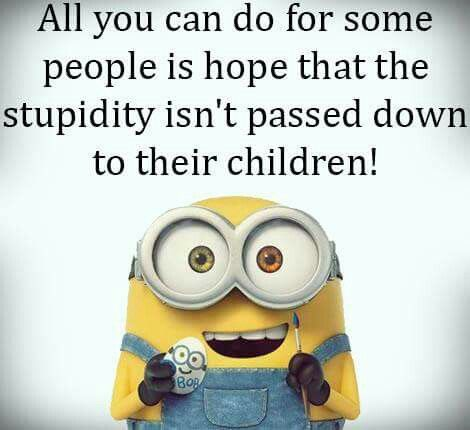 So True This Goes For JAH Kids But Iu0027m Afraid Itu0027s Too Late. Minion  SayingsMinions Funny QuotesFunny ...