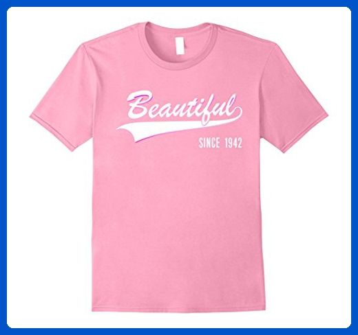 Mens 75th Birthday Gift Shirt Beautiful Since 1942 75 Year Old 3XL Pink