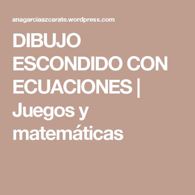 Dibujo Escondido Con Ecuaciones Ecuaciones Matematicas Resolucion De Ecuaciones