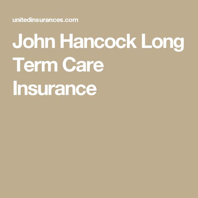 John Hancock Long Term Care Insurance Careinsurance Insurance