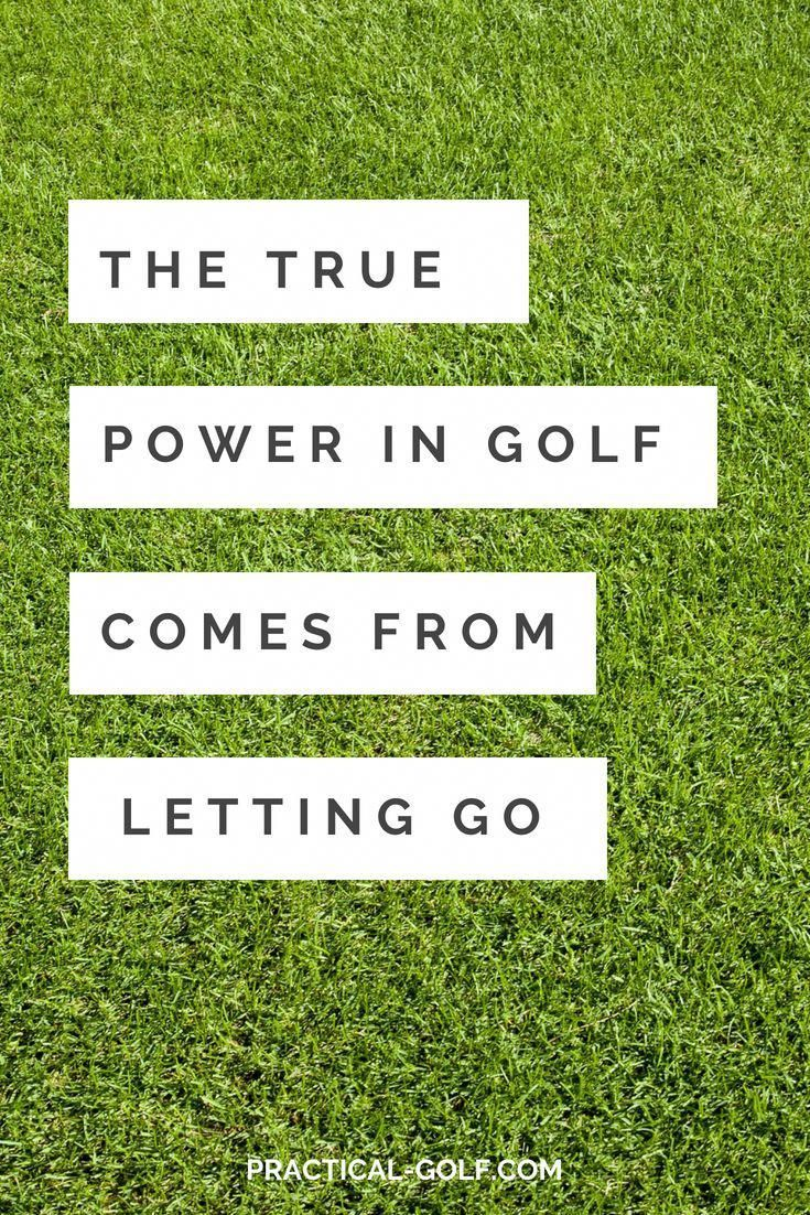 The true power in golf comes from letting go golf