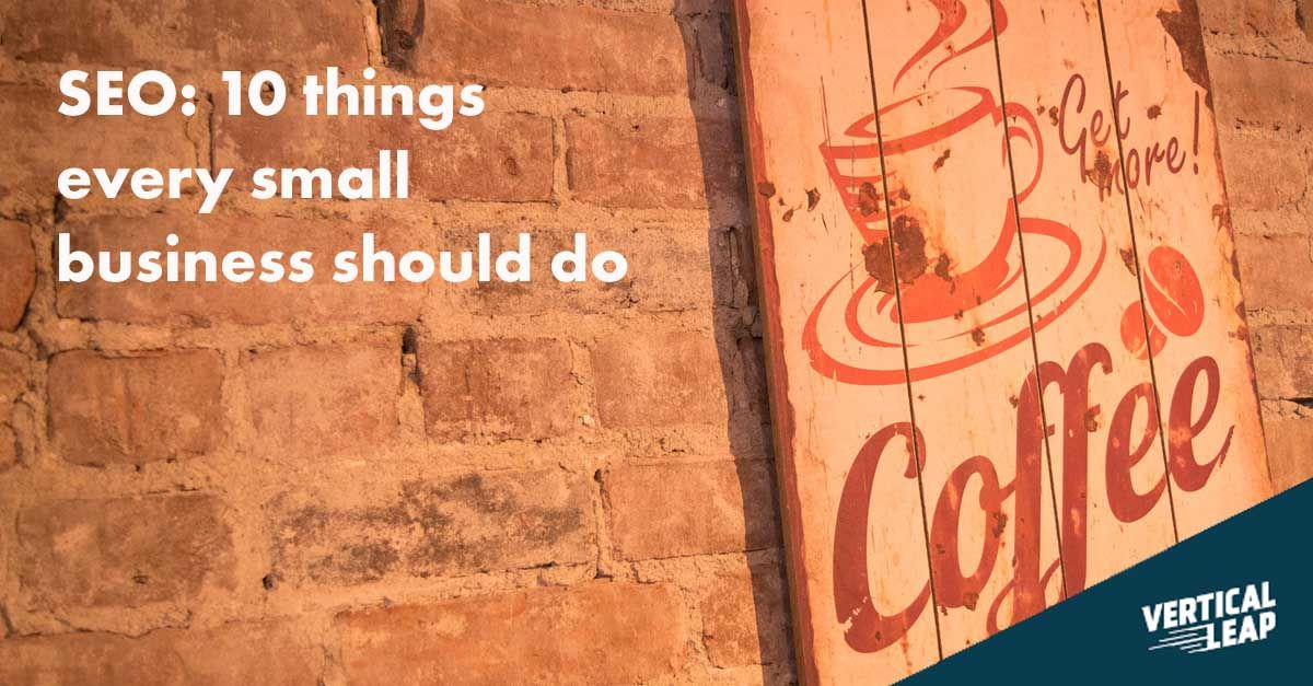 SEO: 10 things every small business should do: Vertical Leap