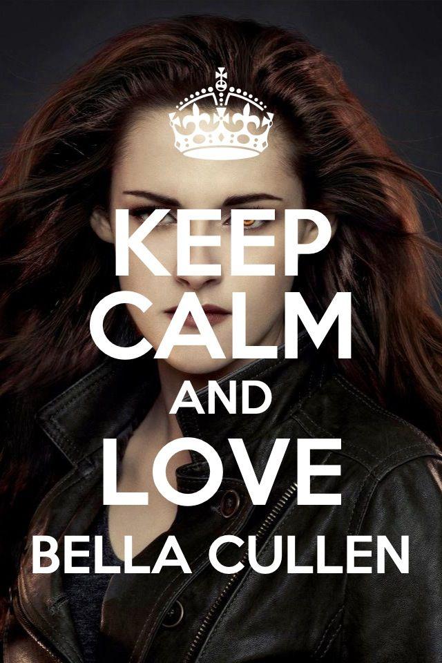 Keep calm and love Bella Cullen
