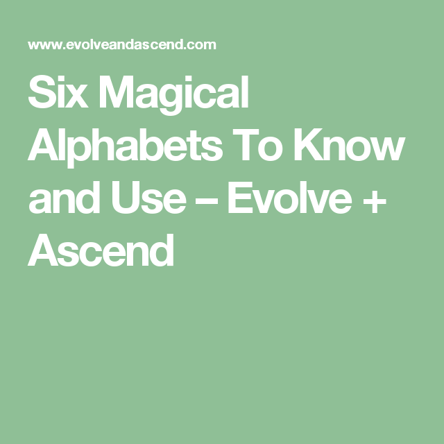 Six Magical Alphabets To Know And Use Evolve Ascend Lore