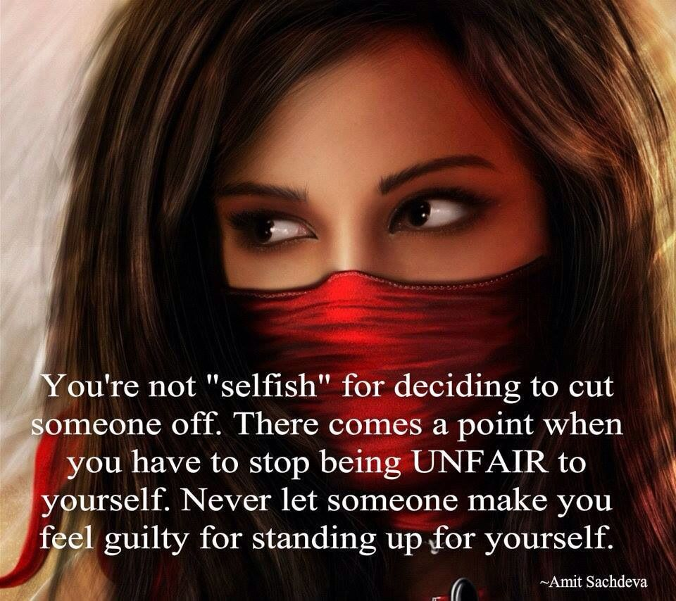 Free Yourself From Negative People Quote: It Is Not Selfish, Stand Up For Yourself & Cut The