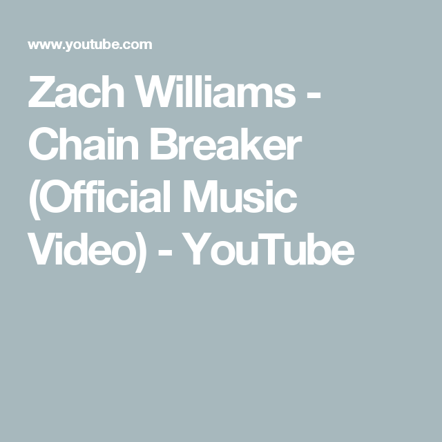 Zach Williams Chain Breaker Official Music Video