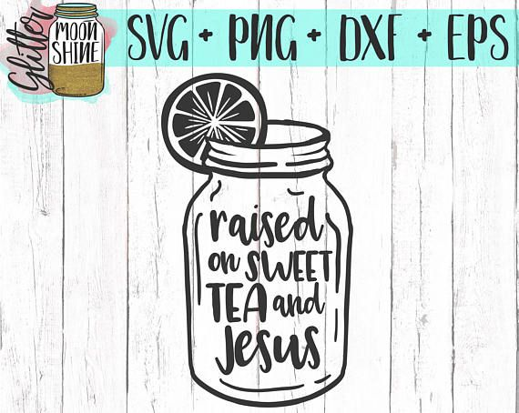 Raised On Sweet Tea and Jesus svg eps dxf png Files for ...