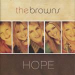 Southern Gospel History | B / Browns Hope  Love this CD @Shelly Brown @Jessica Trammell @Michaela Brown