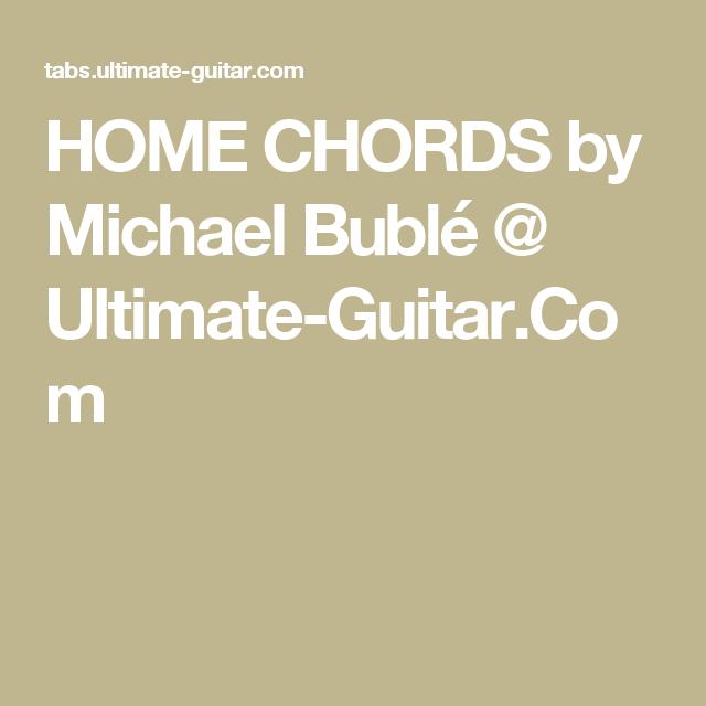 Home Chords By Michael Bubl Ultimate Guitar Guitaruke Tabs