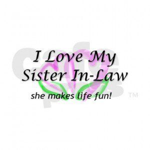 Sister In Law Love Quotes Quotesgram Diverse Sisters Sister In