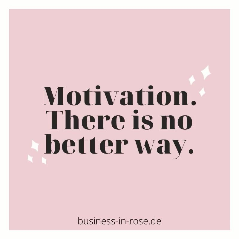 Motivation is the key for success.