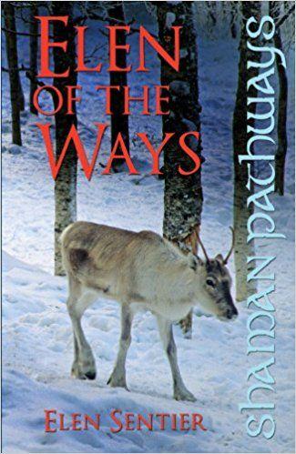 Shaman Pathways - Elen of the Ways: British Shamanism - Following the Deer Trods: Amazon.co.uk: Elen Sentier: 9781780995595: Books