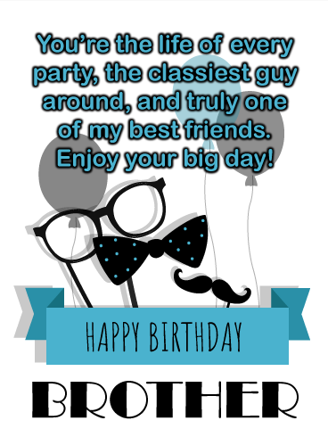 Life Of The Party Happy Birthday Wish Card For Brother Birthday Greeting Cards By Davia Birthday Cards For Brother Happy Birthday Wishes Cards Happy Birthday Brother Wishes