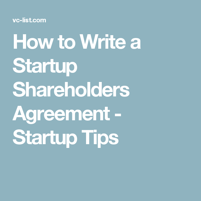 How To Write A Startup Shareholders Agreement  Startup Tips