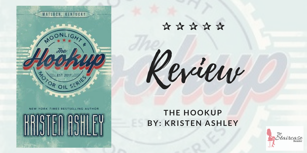 Kristen Ashley. in Between Moonlight and Motor Oil Series: The Hookup ALSO AVAILABLE ON AUDIO The Hookup The Three Series: Until the Sun Falls from.