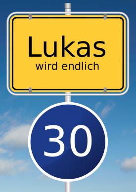Lustige Einladung Zum 30. Geburtstag Mit Typischem Ortsschild Und Blauem  Tempo 30 Schild.