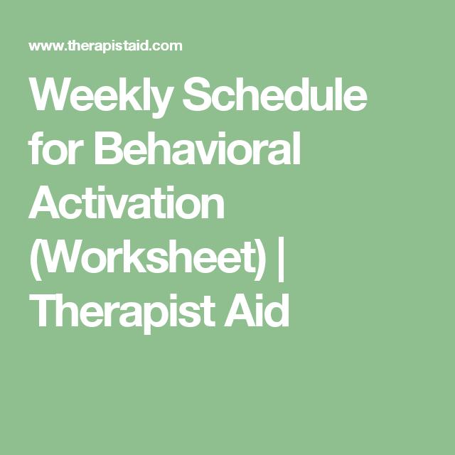 Weekly Schedule For Behavioral Activation Worksheet Mst Model