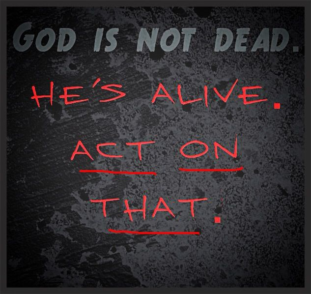 He's alive. So go out and do something. #younglife #whims #made #alive #dead #God #song #move #go