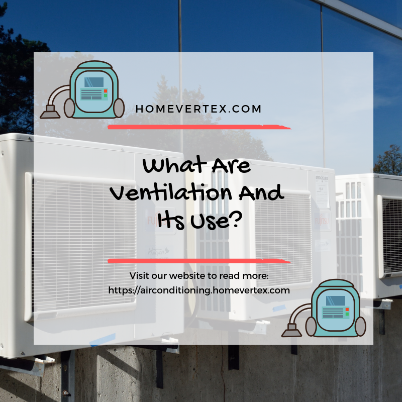 Ventilation Is Actually A Process Through Which Fresh Air Is