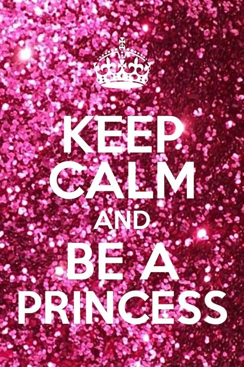 Keep Calm Be A Princess Pink Glitter Wallpaper Mariaceci85
