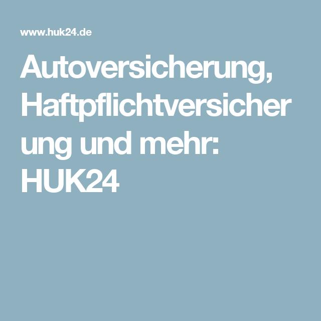Autoversicherung Haftpflichtversicherung Und Mehr Huk24 Finanzen