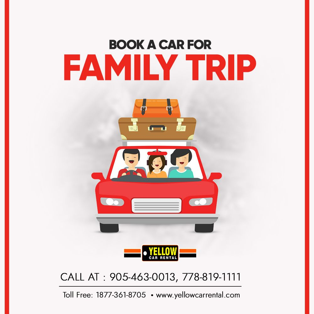 Book A Car Van For Your Family Trip To Vancouver Brampton Or Toronto Rent It From Yellow Car Rental Anytime Trav In 2020 Car Rental Family Travel Yellow Car