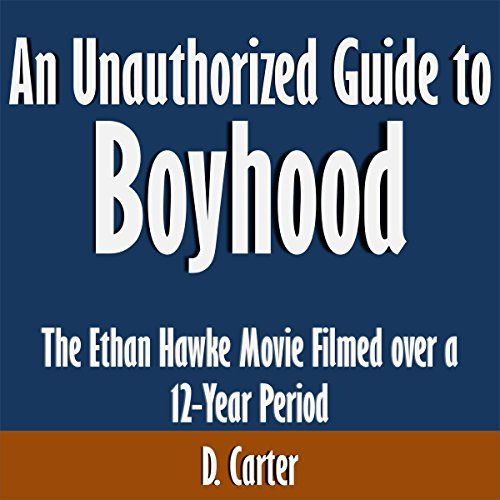 An Unauthorized Guide to \'Boyhood\': The Ethan Hawke Movie Filmed over a 12-Year Period