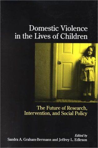 Domestic Violence in the Lives of Children: The Future of Research, Intervention and Social Policy: Amazon.co.uk: Sandra A. Graham-Bermann, ...