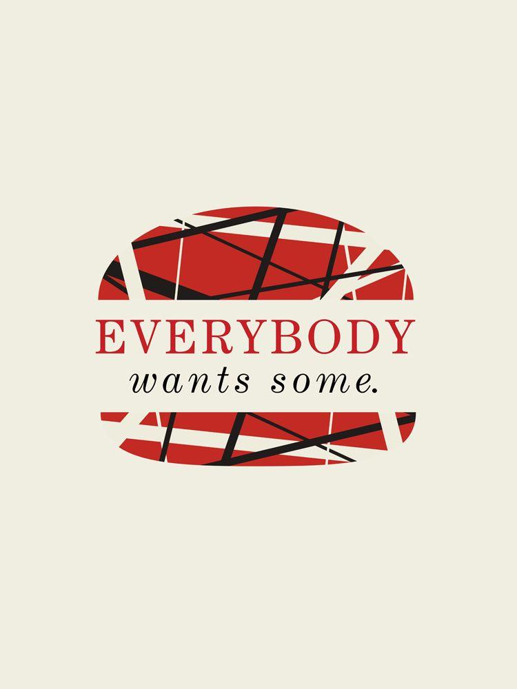 Everybody Wants Some | van Halen, Vans and Eddie van halen