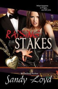 RAISING THE STAKES by Sandy Loyd