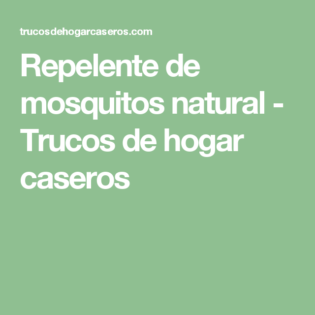 Repelente de mosquitos natural - Trucos de hogar caseros