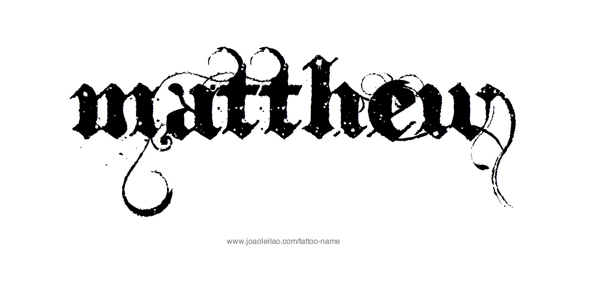 Matthew Name Tattoo Designs Name Tattoos Name Tattoo Designs Tattoo Designs
