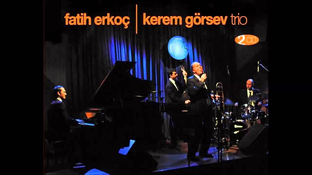 Fatih Erkoç & Kerem Görsev Trio - Our Love Is Here To Stay