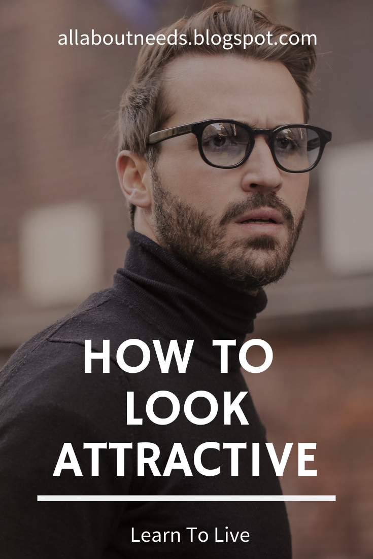 hey, I start look attractive by this Pin. The ways they tell to do for be a Attractive Guy is