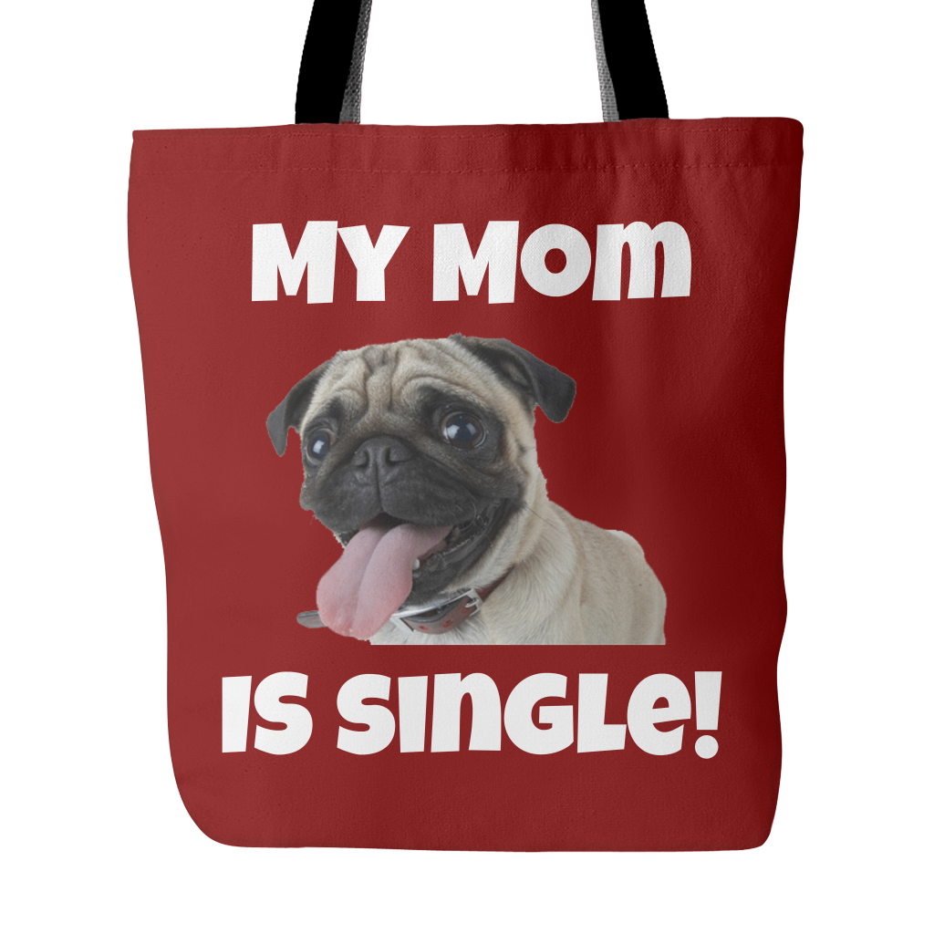 """""""MY MOM IS SINGLE"""" Tote Bags"""