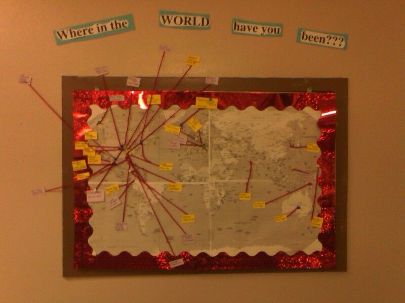 Where in the world have you been? Bulletin Board to put in lobby of ...