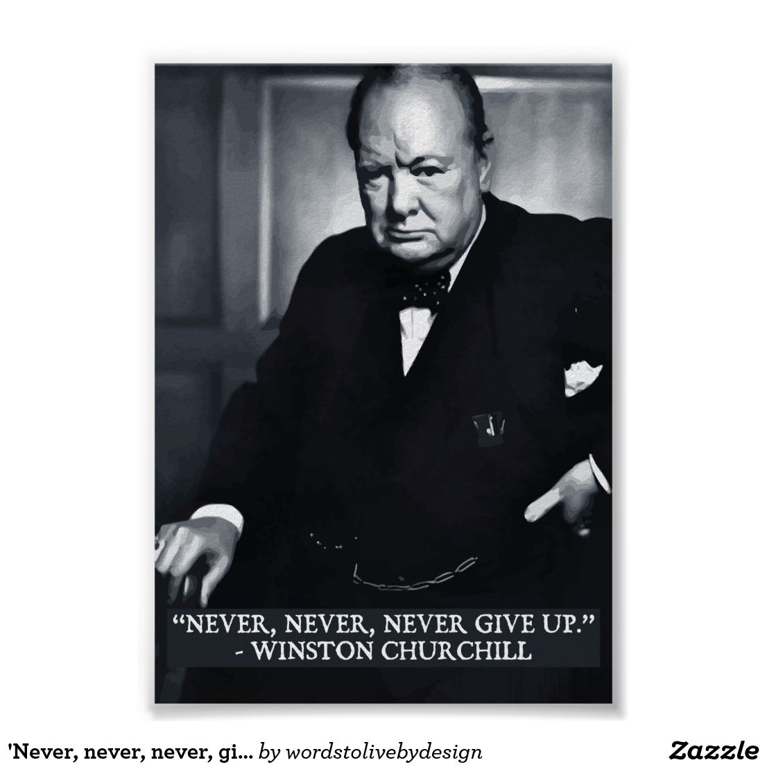 Never Never Never Give Up Quote Poster Zazzle Com Giving