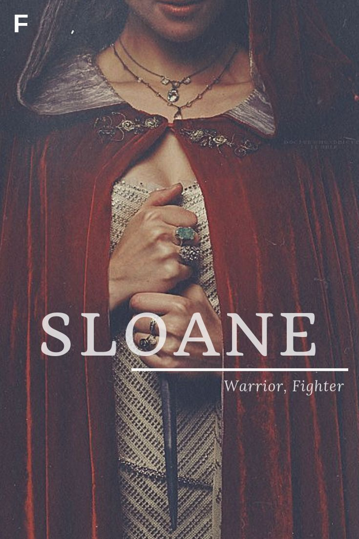 Sloane, meaning warrior, fighter, Irish names, S baby girl names, S baby names, female names, whimsical baby names, baby girl names, traditional names, names that start with S, strong baby names, unique baby names, unisex names #babygirlnames
