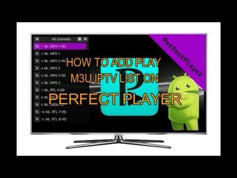 Tutorial PERFECT PLAYER HOW TO ADD PLAY M3U IPTV LIST 2017 hd