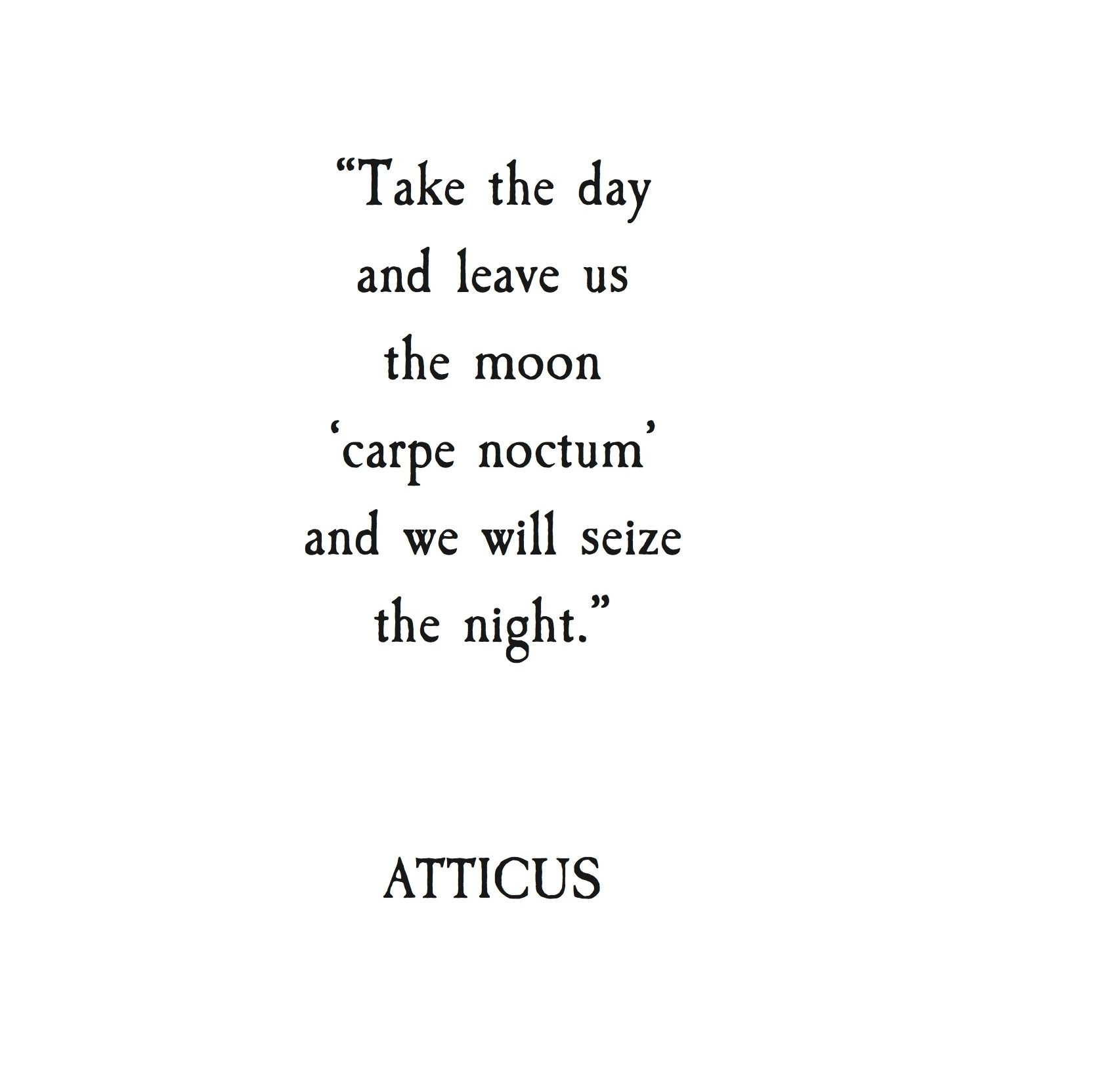 Love Under The Stars Quotes: Take The Day And Leave Us The Night, 'carpe Noctum' And We