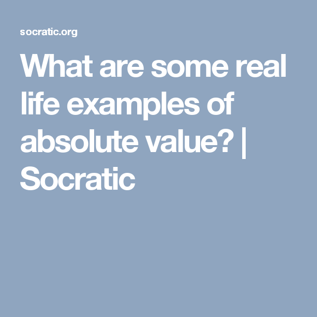 What Are Some Real Life Examples Of Absolute Value Socratic