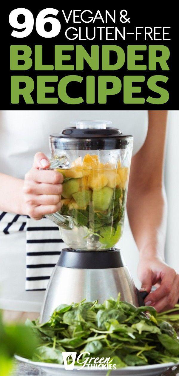 96 Vegan & Gluten Free Blender Recipes (With images