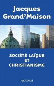 Société laïque et christianisme - Jacques Grand'maison