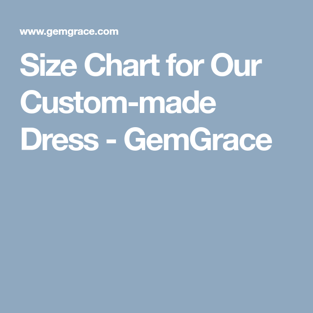 Size Chart for Our Custom-made Dress - GemGrace   dress   Pinterest ...