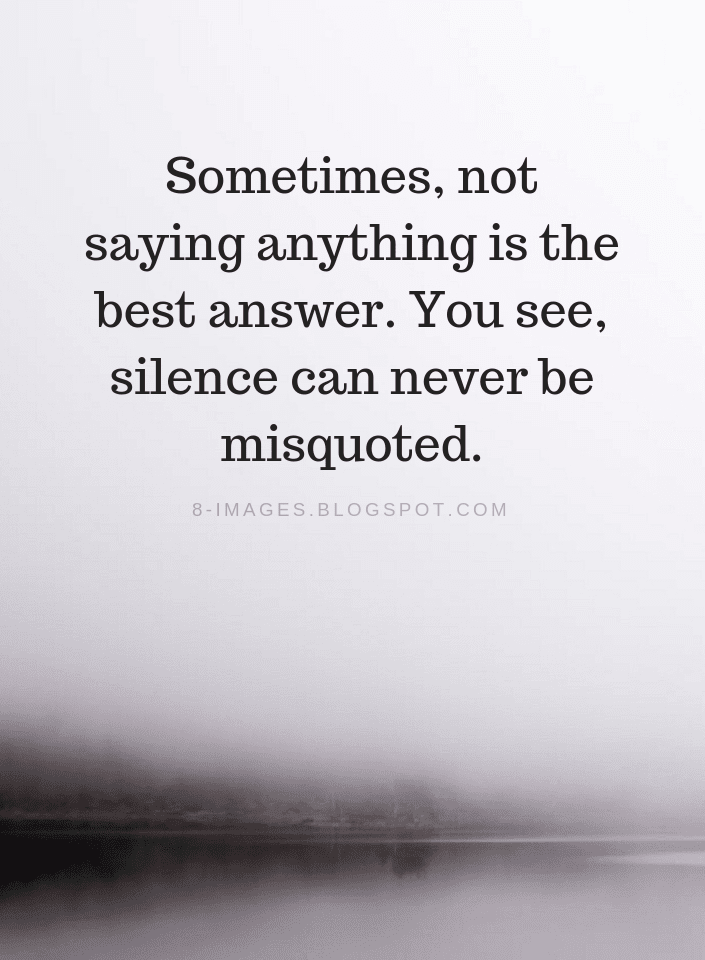 Pin On Silent Quotes