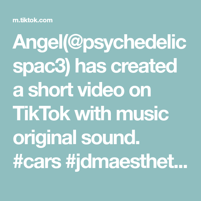Angel Psychedelicspac3 Has Created A Short Video On Tiktok With Music Original Sound Cars Jdmaesthetic Carbo The Originals Stand Up Comedy Peacock Crafts
